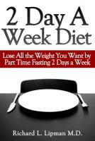 2 Day a Week Diet: Lose All the Weight You Want By Part Time Fasting 2 Days a Week